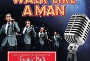 WALK LIKE A MAN- SHOW POSTPONED